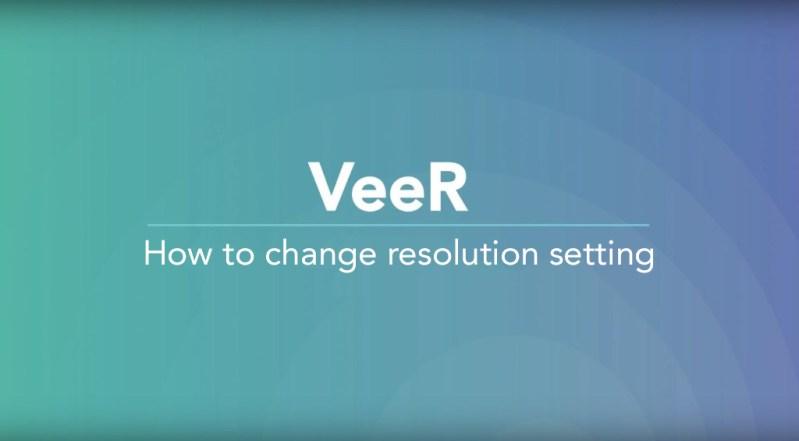 VeeR网页端现可调整视频分辨率